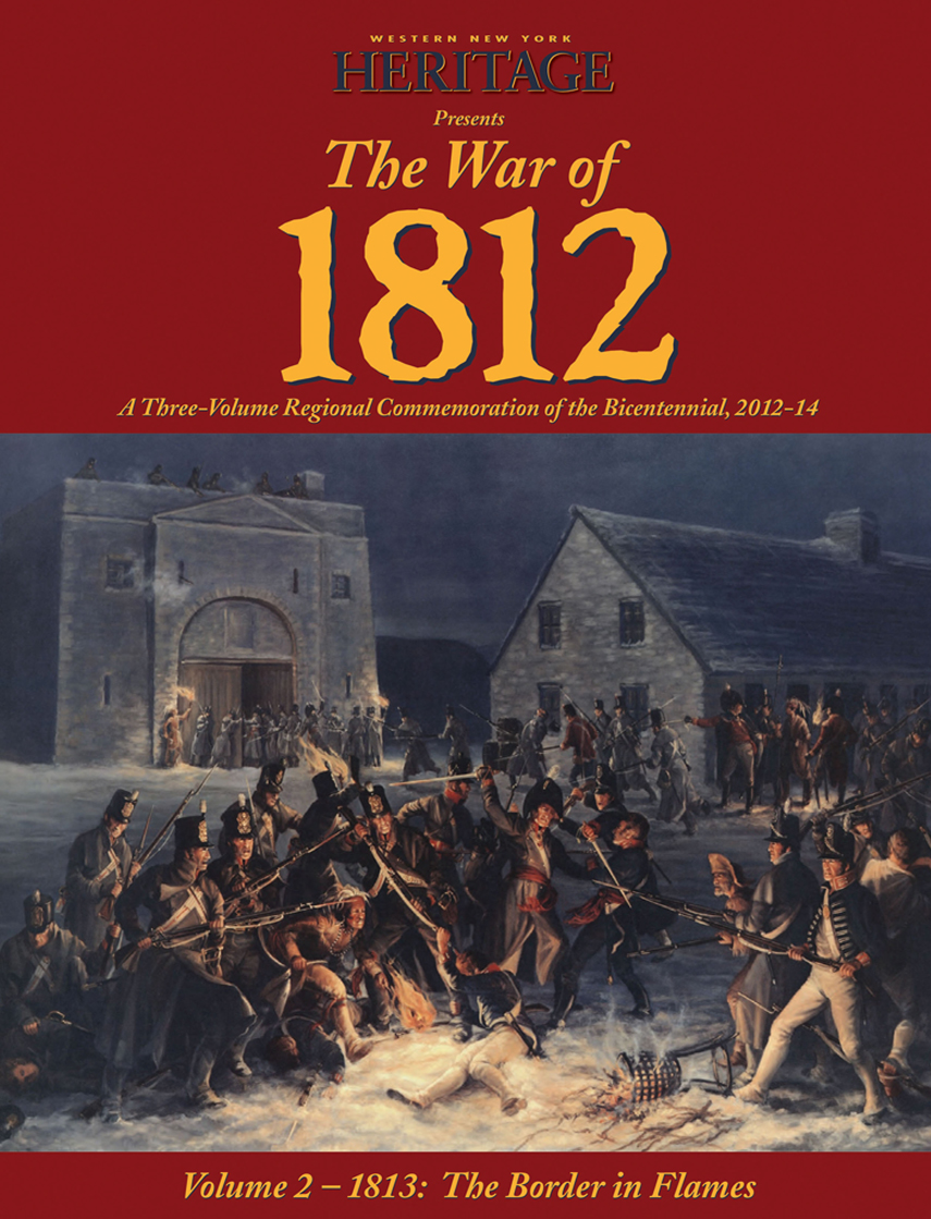 The War of 1812: Vol II-1813: The Border in Flames